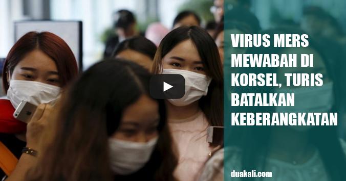 Virus Mers Mewabah di Korsel Membuat Banyak Turis Tak Nyaman