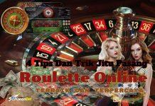 Trik Jitu Pasang Roulette Online